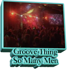Groove Thing So Many Men